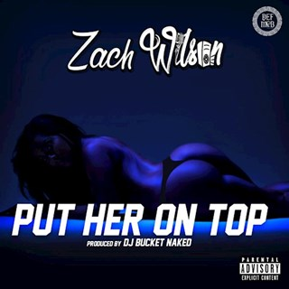 Put Her On Top by Zach Wilson Download