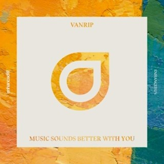 Music Sounds Better With You by Vanrip Download