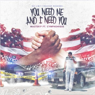 You Need Me & I Need You by Master P ft Cymphonique Download