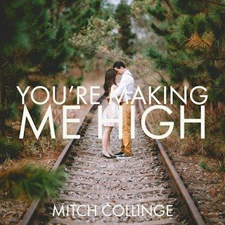 Youre Making Me High by Mitch Collinge Download