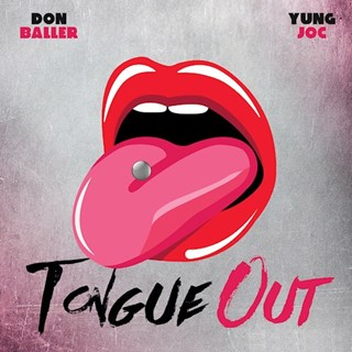 Tongue Out by Don Baller ft Yung Joc Download